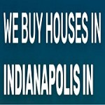 WE BUY HOUSES IN INDIANAPOLIS IN