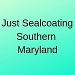 Just Sealcoating Southern Maryland
