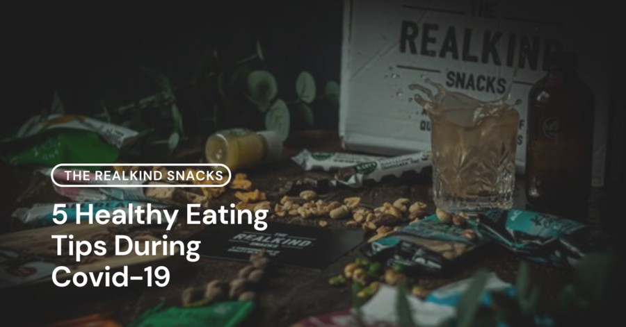 5 Healthy Eating Tips During Covid19