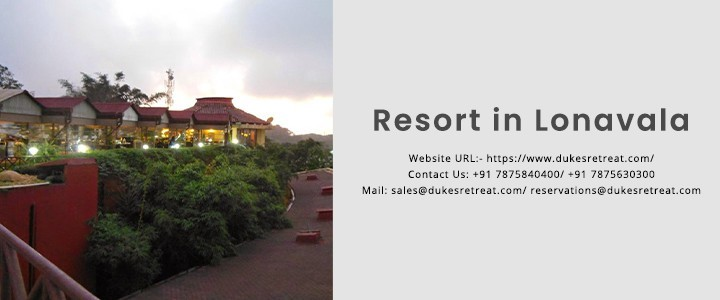 Book for a safe and comfort stay at a luxury resort in Lonavala