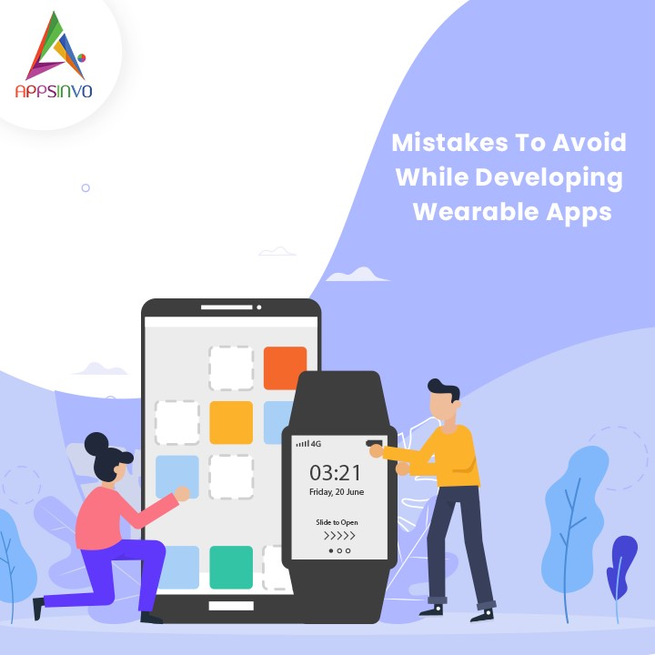 Appsinvo - Mistakes To Avoid While Developing Wearable Apps