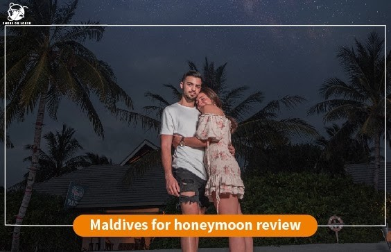 The Maldives for honeymoon review | Shoes On Loose