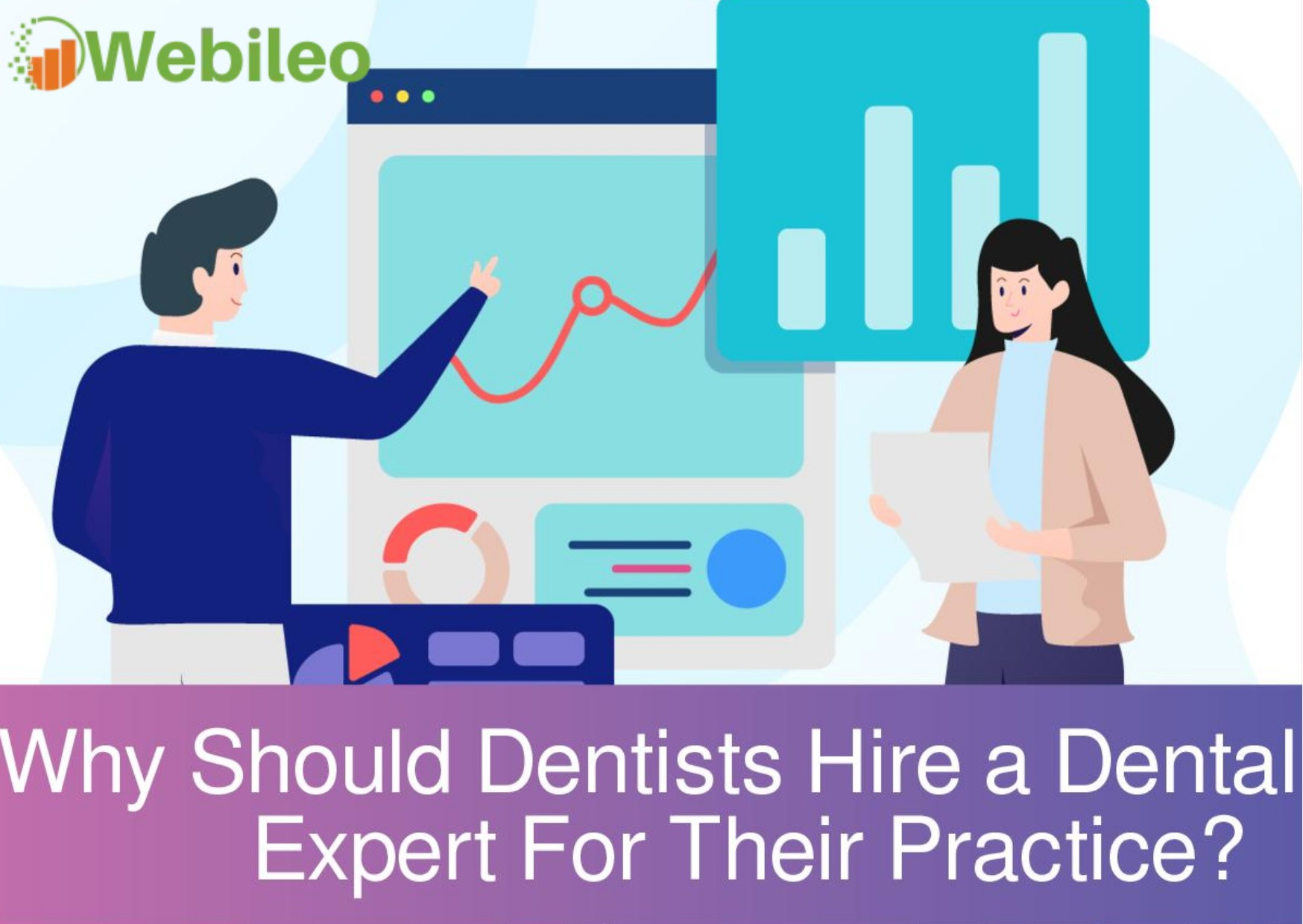 Why Should Dentists Hire A Dental Expert For Their Practice?