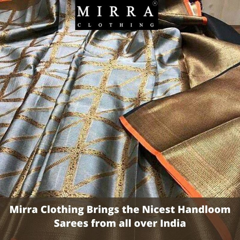 Mirra Clothing Brings the Nicest Handloom silk Sarees from all over India