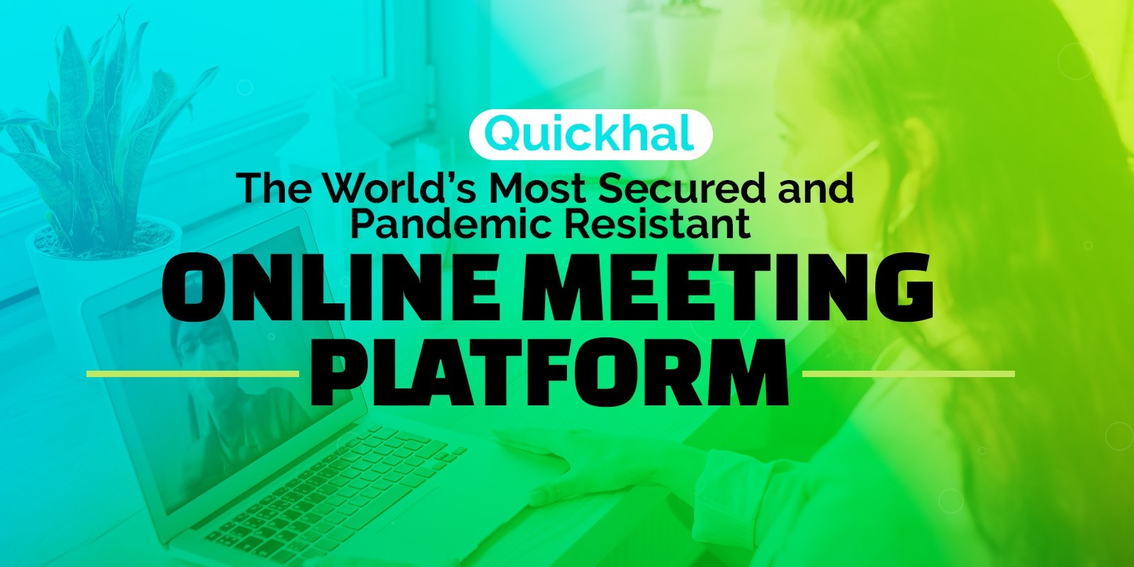 Secured and Pandemic Online Meeting Platform | Quickhal