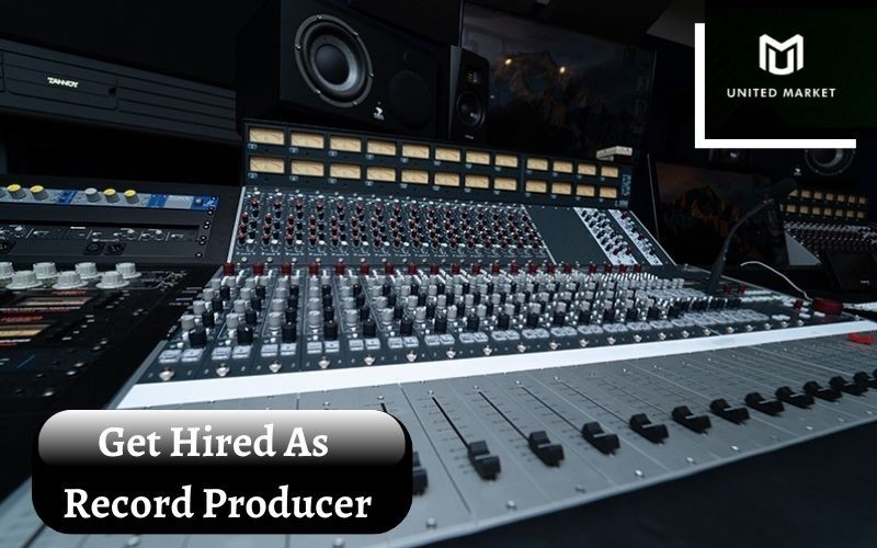Get Hired As Record Producer