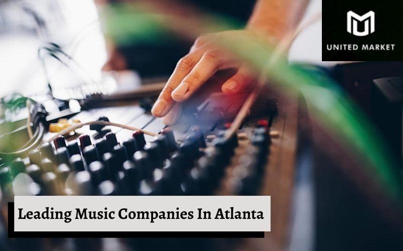 Leading Music Companies In Atlanta