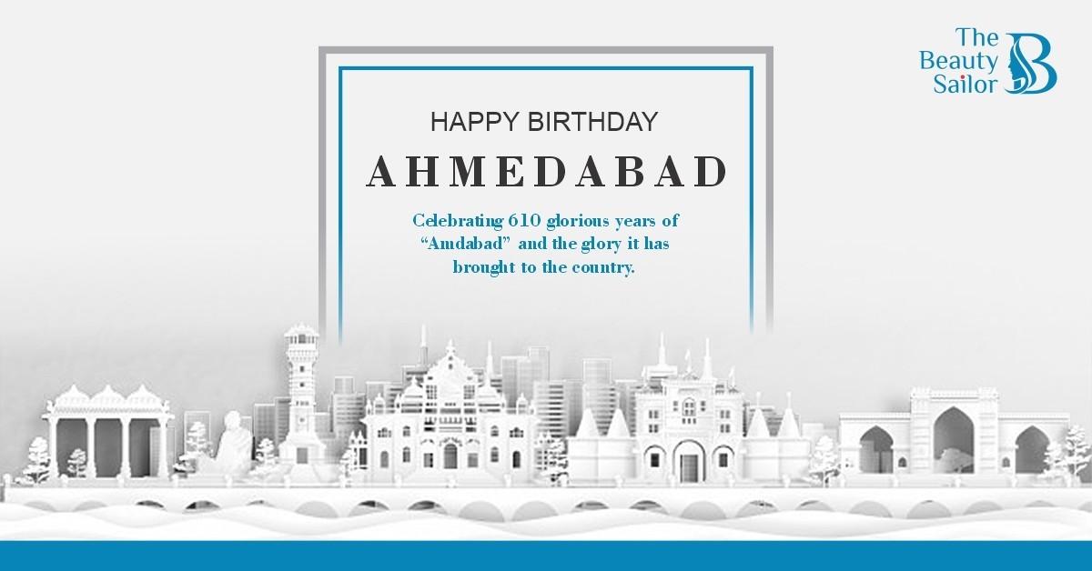 Happy Birthday Ahmedabad