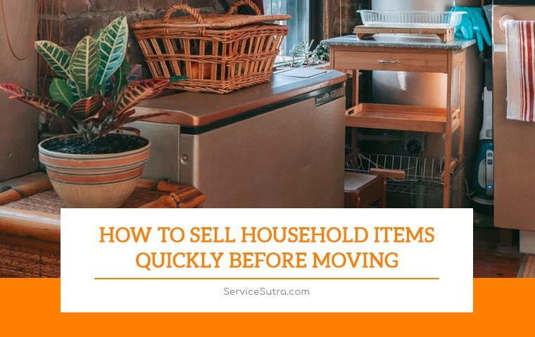 How to Sell Household Items Quickly Before Moving