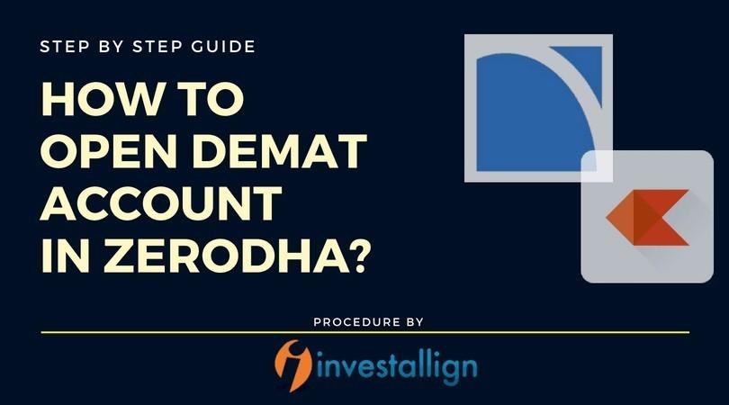 How to Open Demat Account in Zerodha? | Investallign.in