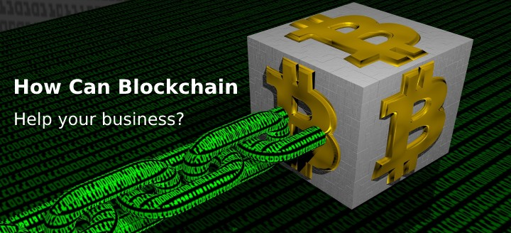 How Can Blockchain help your business?