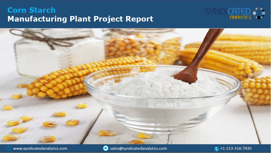 Corn Starch Manufacturing Plant Project Report