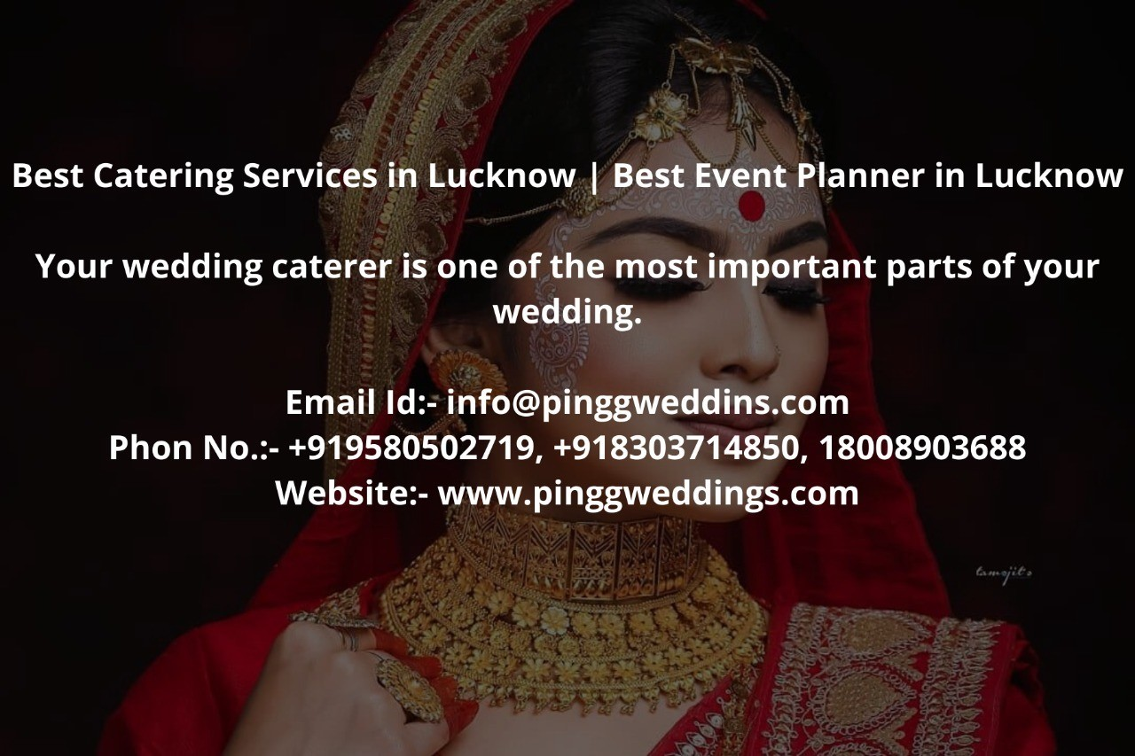 Best Catering Services in Lucknow   Best Event Planner in Lucknow