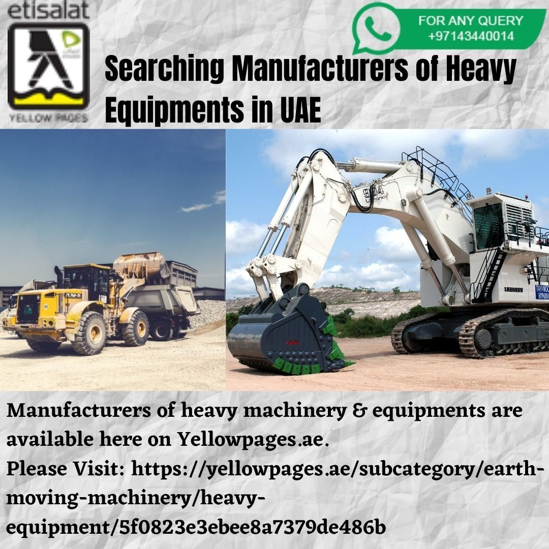 Searching Manufacturers of Heavy Equipments in UAE?