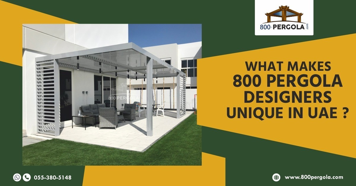 What Makes 800PERGOLA Designers Unique in UAE?