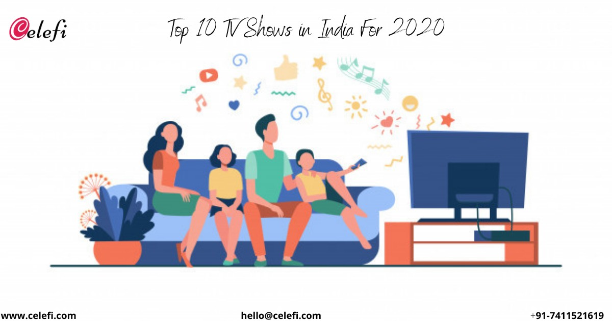Top 10 TV shows in india for 2020 - Celefi