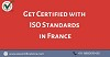 Get Certified with ISO Standards in France