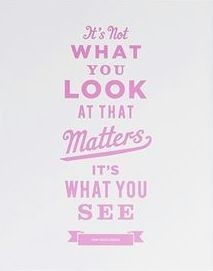 It's Not What You Look At . .