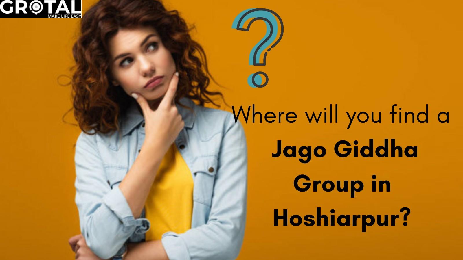 Jago Giddha Group in Hoshiarpur