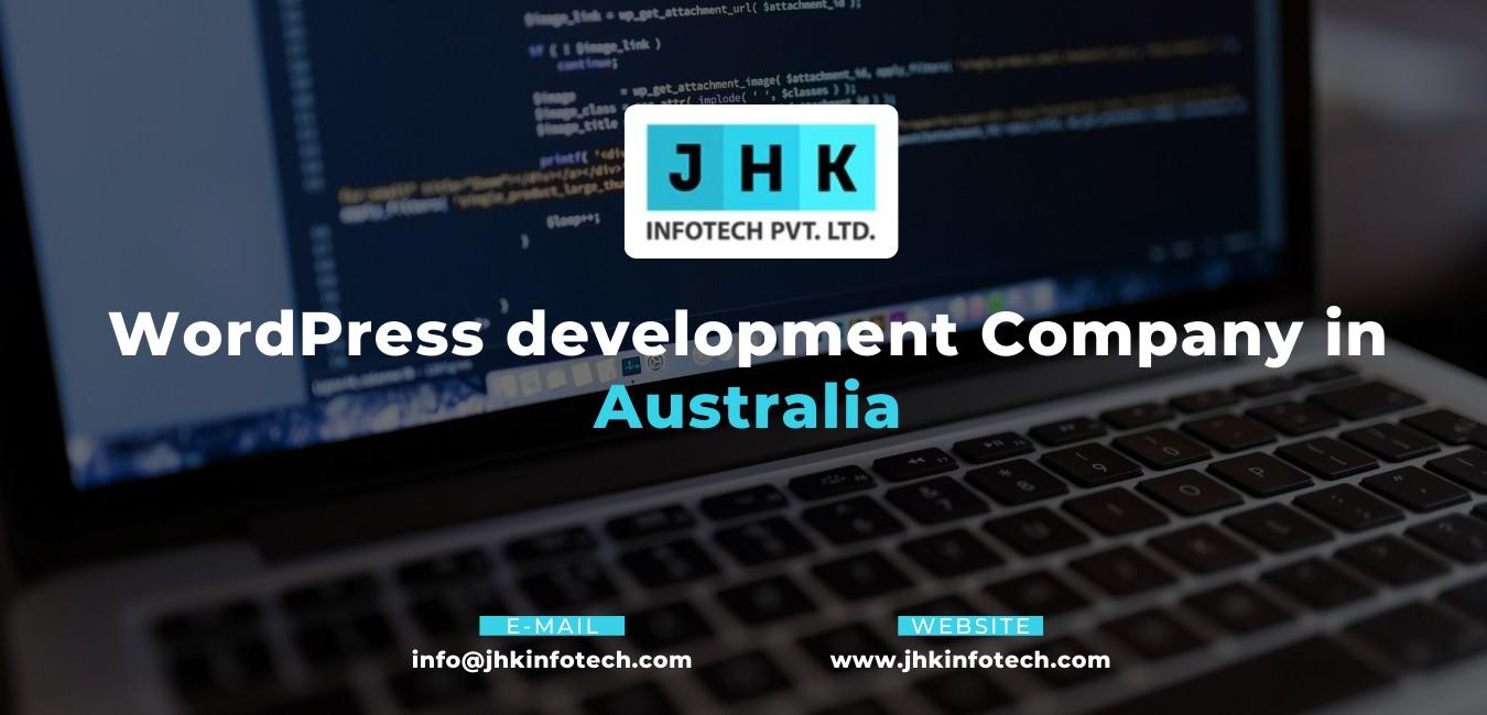 Wordpress Development Company In Australia - JHK Infotech