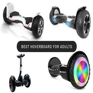Best Hoverboard for Adults -Top Picks and Reviews 2020