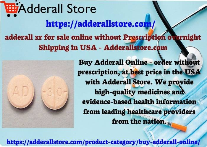 adderall xr for sale online without Prescription overnight Shipping in USA - Adderallstore.com