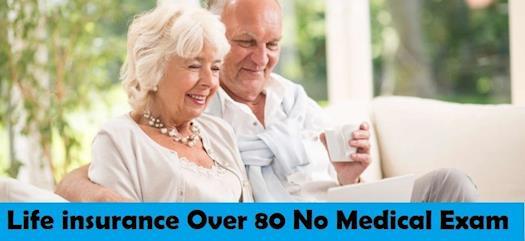 Life insurance Over 80 No Medical Exam