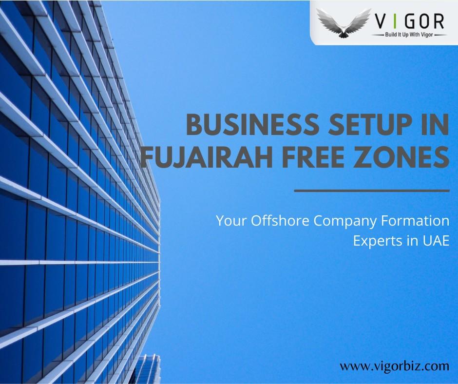 Fujairah Free Zones | International Company Setup in Dubai