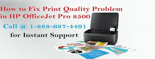 Call 1-888-687-4491 toll free to Fix Print Quality Problem in HP Officejet Pro 8500
