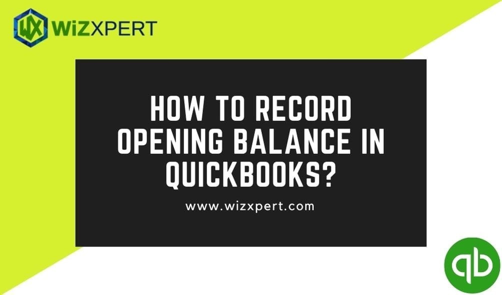 How to Record Opening Balance in QuickBooks