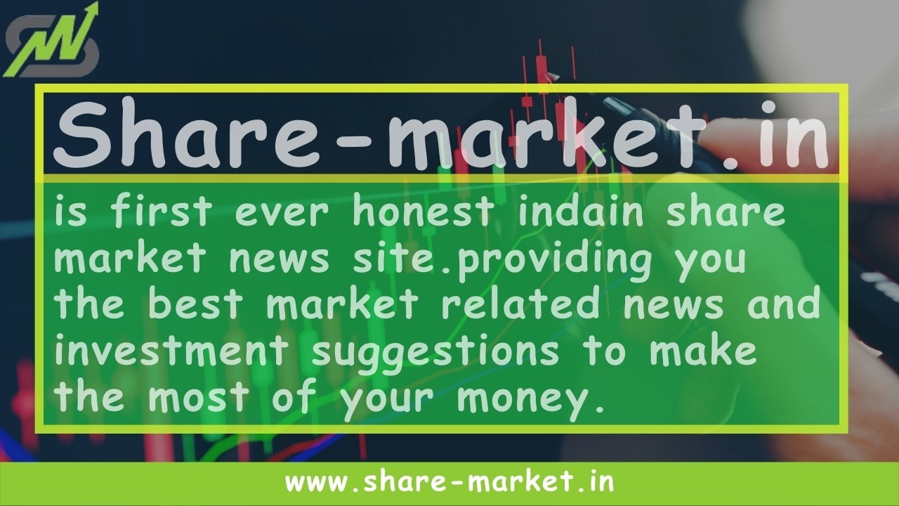 Share-market.in is the first ever honest indain share market news site