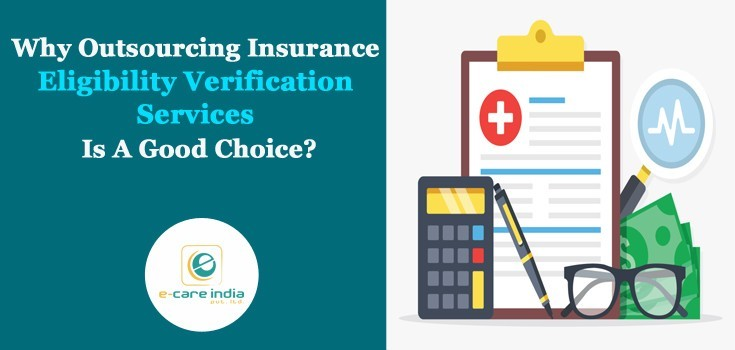 Why Outsourcing Insurance Eligibility Verification Services Is A Good Choice?