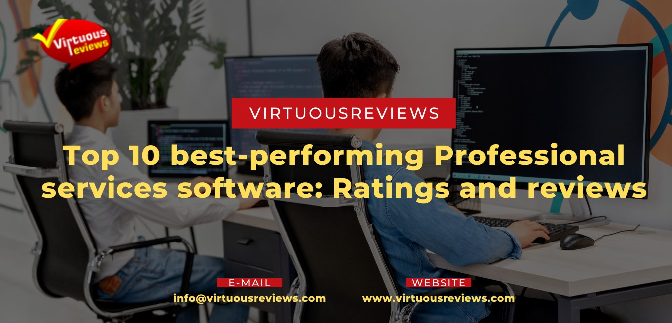 Top 10 best-performing Professional services software: Ratings and reviews