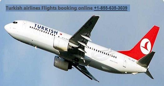Turkish airlines Flights online booking  +1-855-635-3039