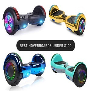 Best Hoverboards Under $100 -Top Picks and Reviews 2020