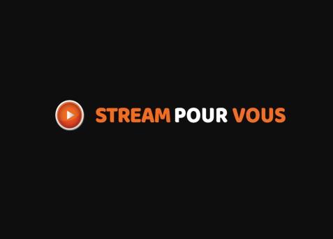 Stream pour vous