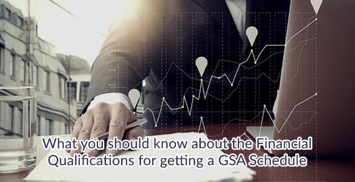 GSA schedule consultant fulfill financial criteria for GSA schedule