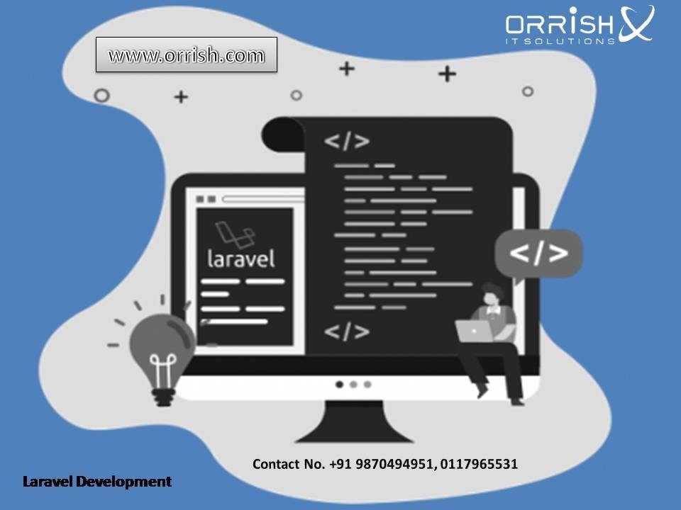 The Best Laravel Development Services in India -Orrish IT Solutions
