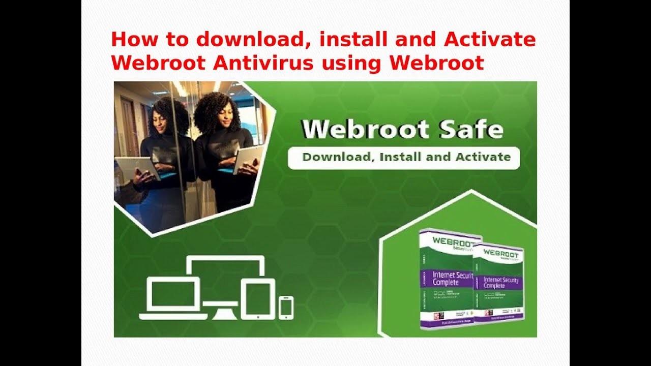 Webrot.com/safe - Download, install and Activate Webroot