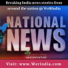 Latest National News | National News Headlines @ WeRIndia