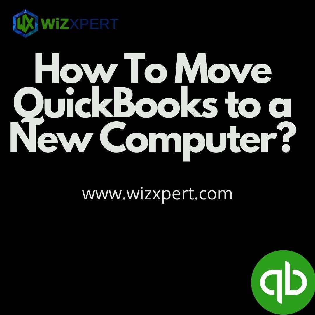 How TO Move QuickBooks To a New Computer