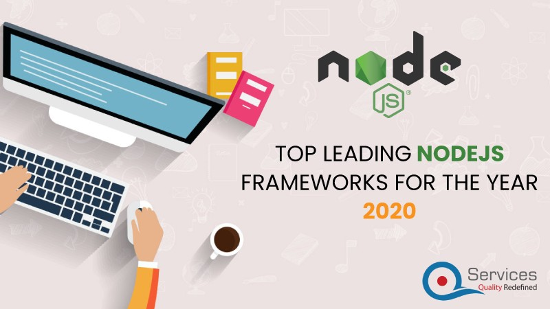 Top Leading NodeJS frameworks for the year 2020!