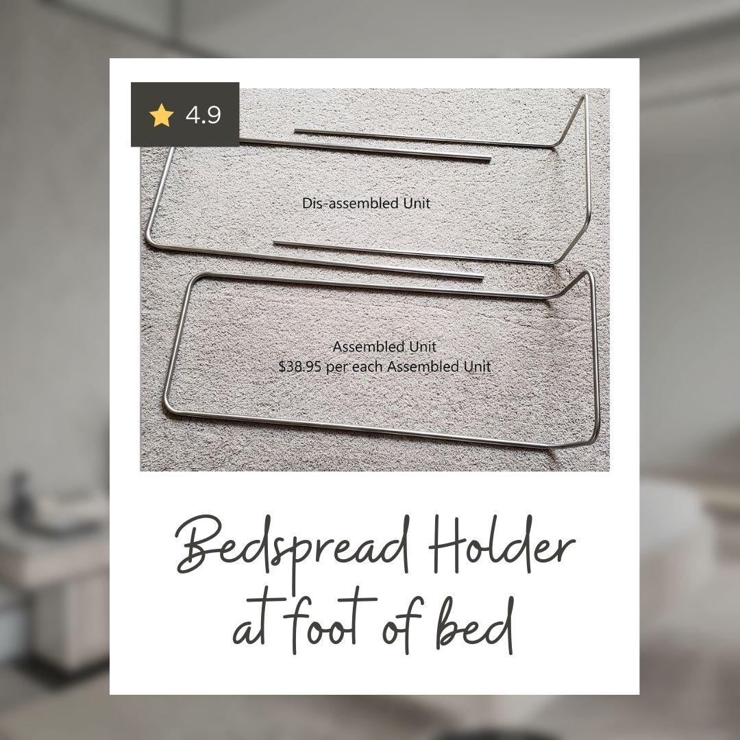 Get Bedspread Holder at Foot of bed