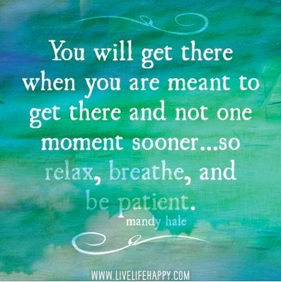 Relax - You Will Arrive!