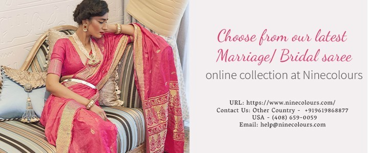 NineColours Your Answer for Latest Designer Sarees for Wedding
