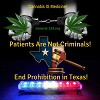 Patients Are Not Criminals, End Prohibition in Texas!