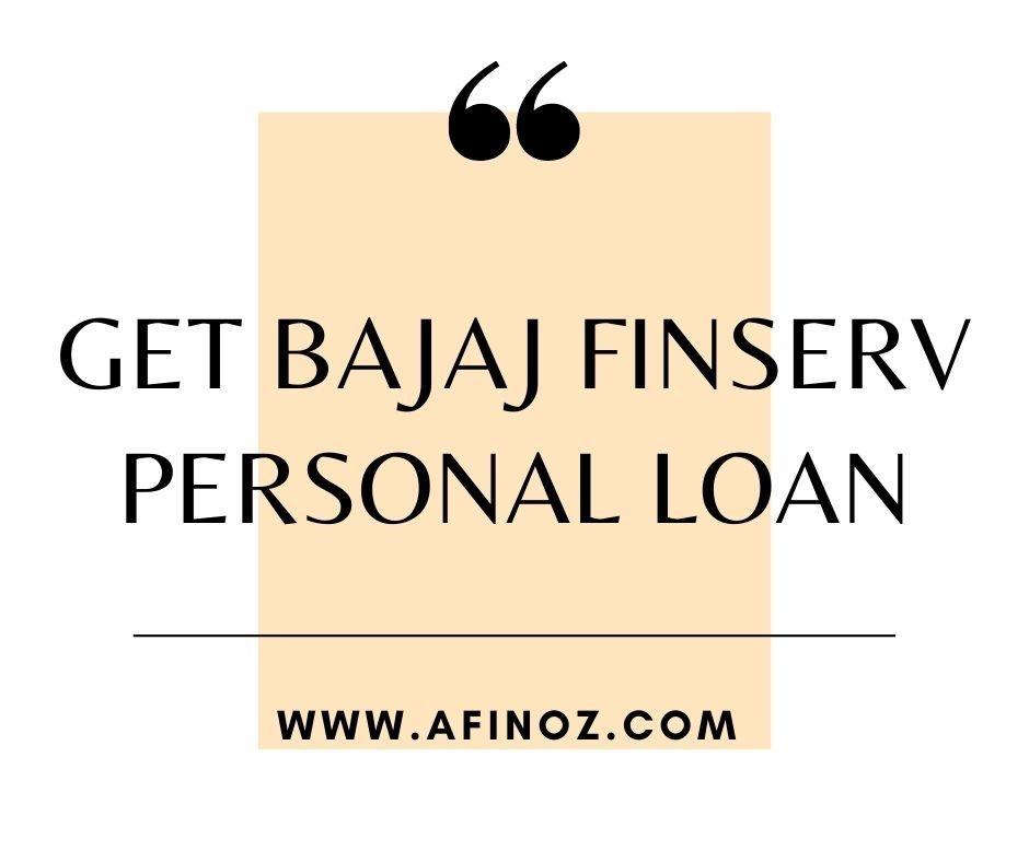 Get Bajaj Finserv Personal Loan (2021)