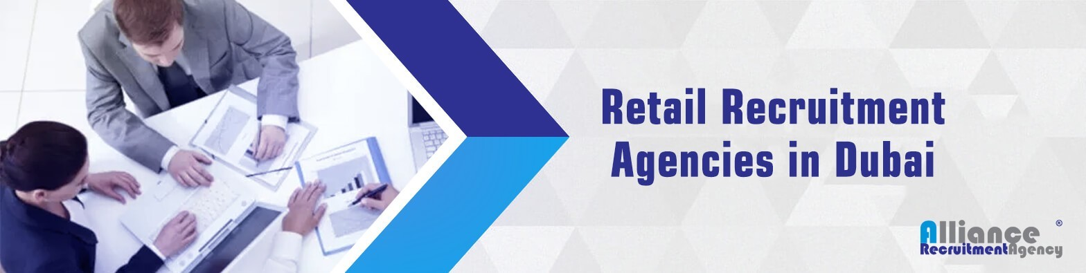 Global Retail Recruitment Agencies In Dubai - Alliance Recruitment Agency