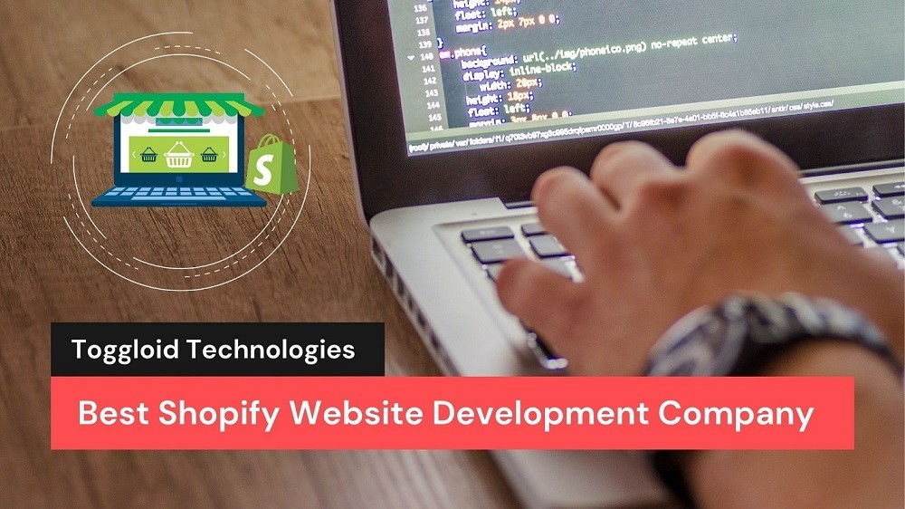 Best Shopify Website Development Company - Toggloid Technologies