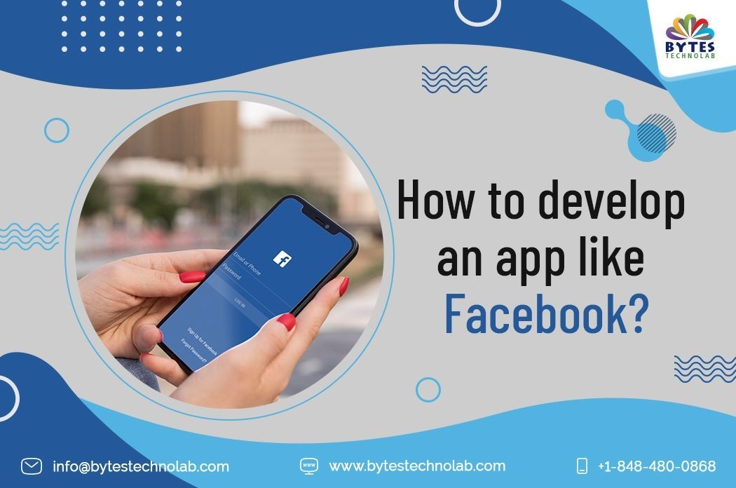 How to develop an app like Facebook?
